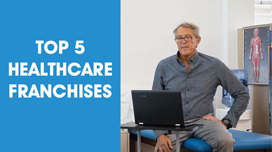Top 5 Healthcare Franchises in 2021